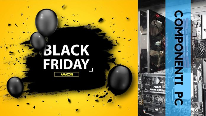 Componenti per PC in offerta su Amazon al Black Friday per assemblare il Miglior PC da Gaming
